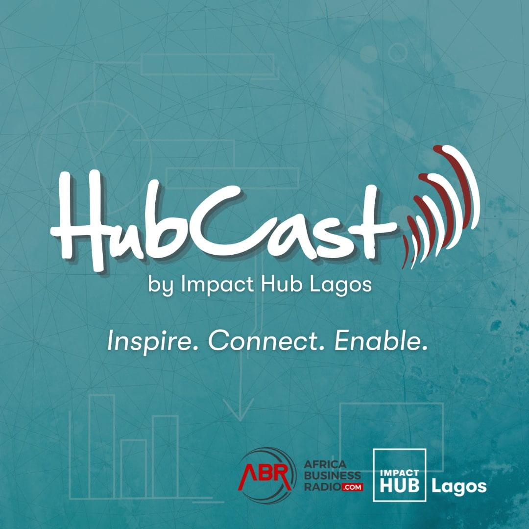 Hubcast - By Impact Hub Lagos